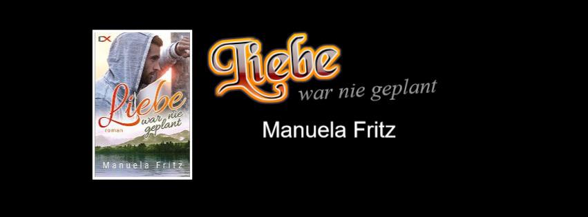 Liebe war nie geplant von Manuela Fritz