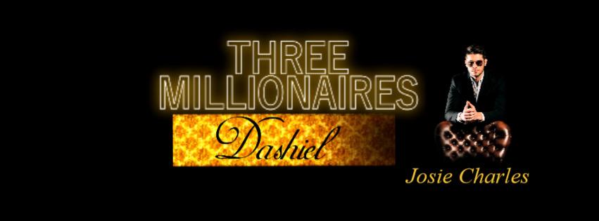 Three Millionaires ~ Dashiel von Josie Charles