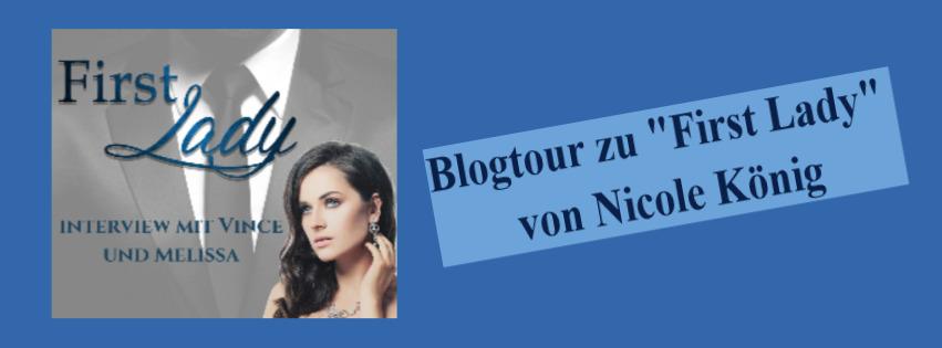 """Blogtour """"First Lady"""" von Nicole König"""